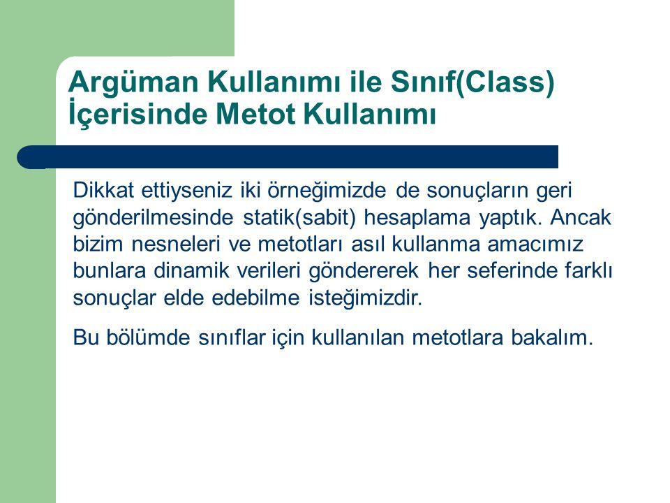 Argüman Kullanımı ile Sınıf(Class) İçerisinde Metot Kullanımı