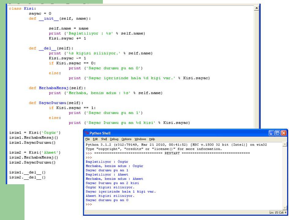 Sınıflar için kullanılan metotlar : def __del__() kullanımı