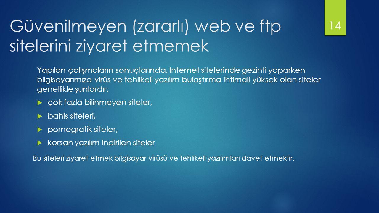 Güvenilmeyen (zararlı) web ve ftp sitelerini ziyaret etmemek