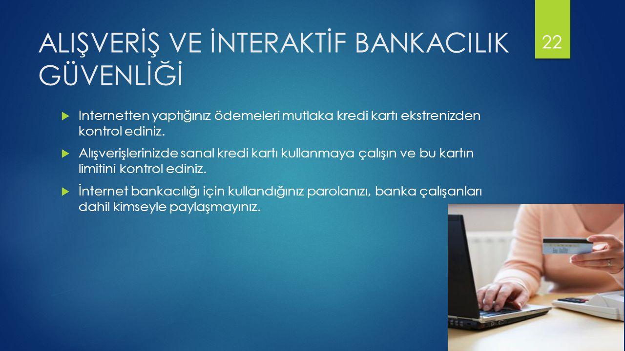 ALIŞVERİŞ VE İNTERAKTİF BANKACILIK GÜVENLİĞİ