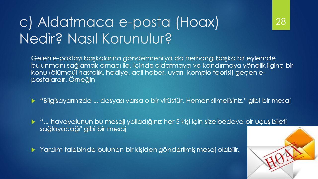 c) Aldatmaca e-posta (Hoax) Nedir Nasıl Korunulur