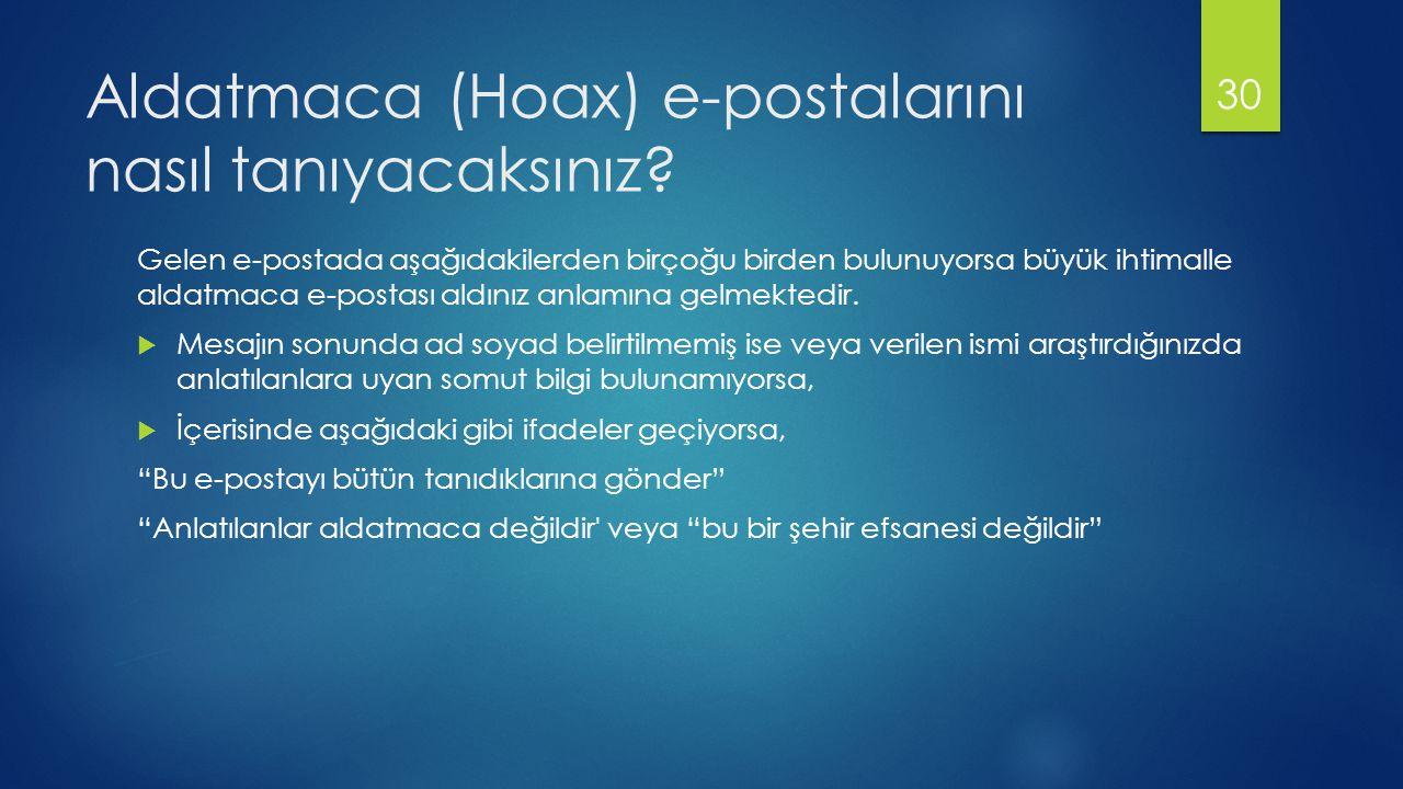 Aldatmaca (Hoax) e-postalarını nasıl tanıyacaksınız