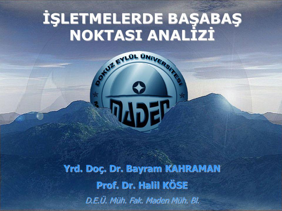 İŞLETMELERDE BAŞABAŞ NOKTASI ANALİZİ Yrd. Doç. Dr. Bayram KAHRAMAN