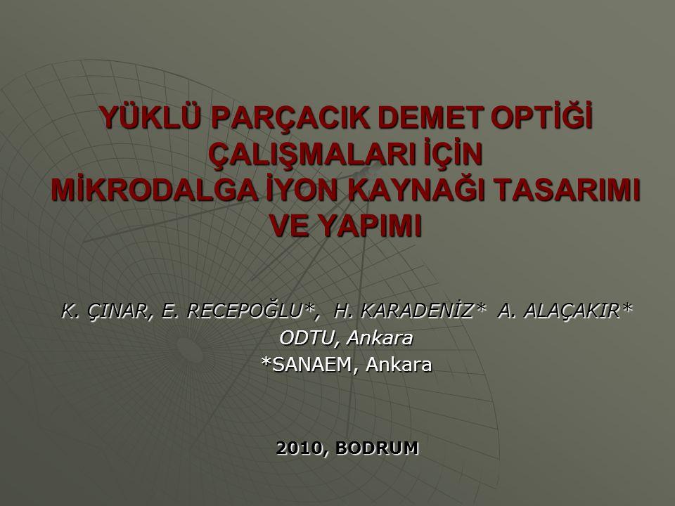 K. ÇINAR, E. RECEPOĞLU*, H. KARADENİZ* A. ALAÇAKIR*
