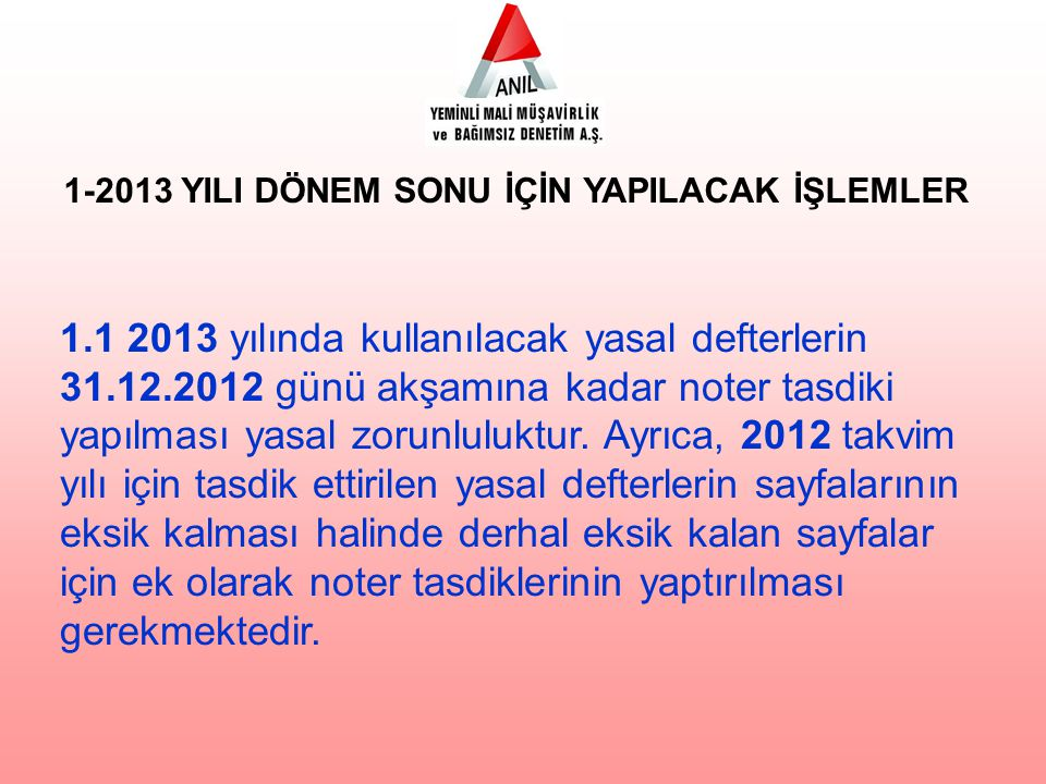 1-2013 YILI DÖNEM SONU İÇİN YAPILACAK İŞLEMLER