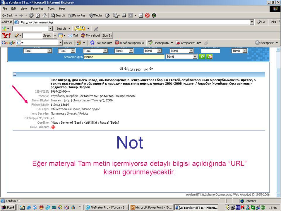 Not Eğer materyal Tam metin içermiyorsa detaylı bilgisi açıldığında URL kısmı görünmeyecektir.