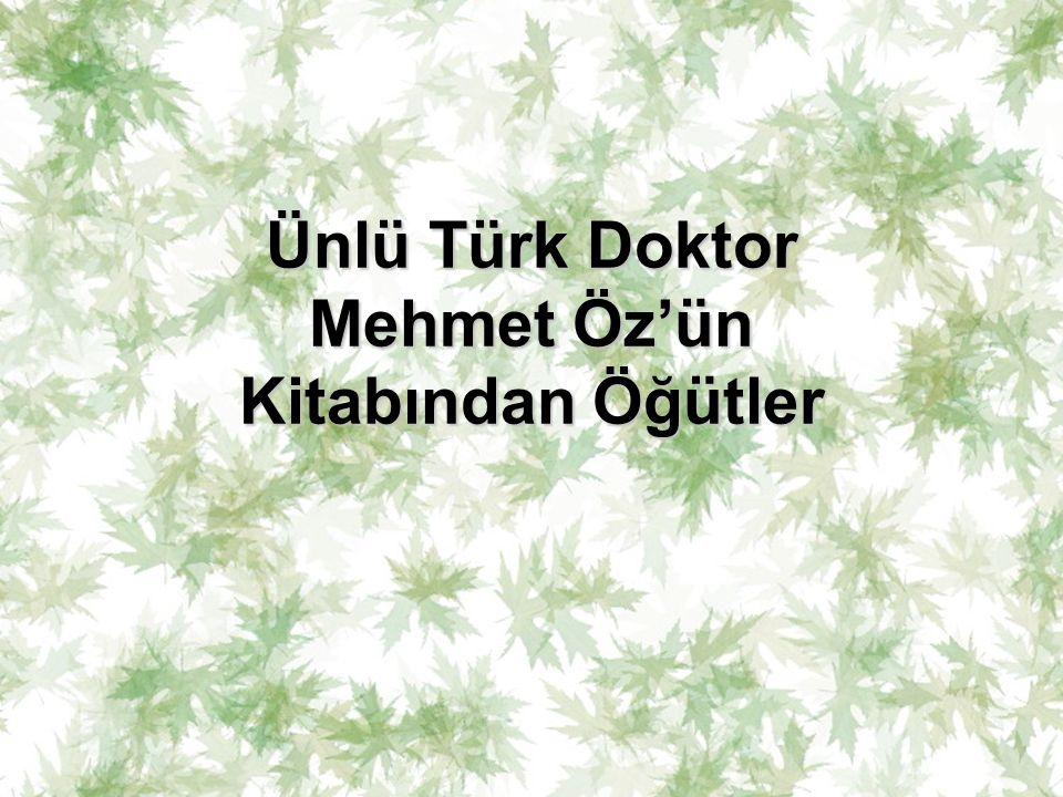 Ünlü Türk Doktor Mehmet Öz'ün Kitabından Öğütler