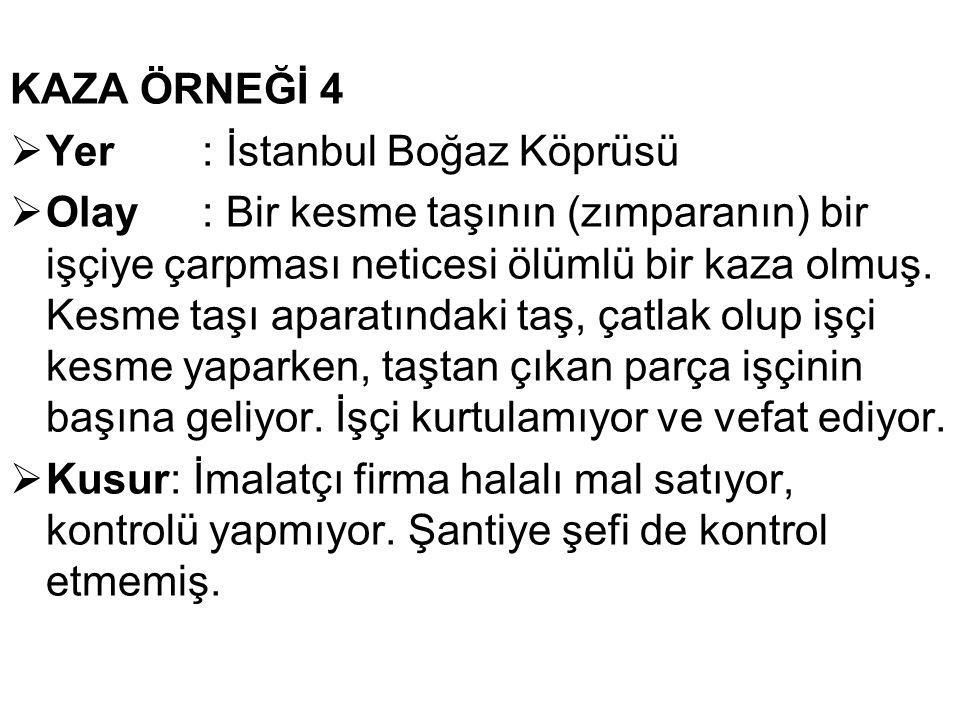 KAZA ÖRNEĞİ 4 Yer : İstanbul Boğaz Köprüsü.