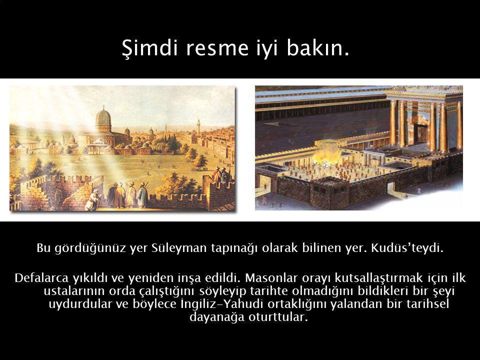 Bu gördüğünüz yer Süleyman tapınağı olarak bilinen yer. Kudüs'teydi.