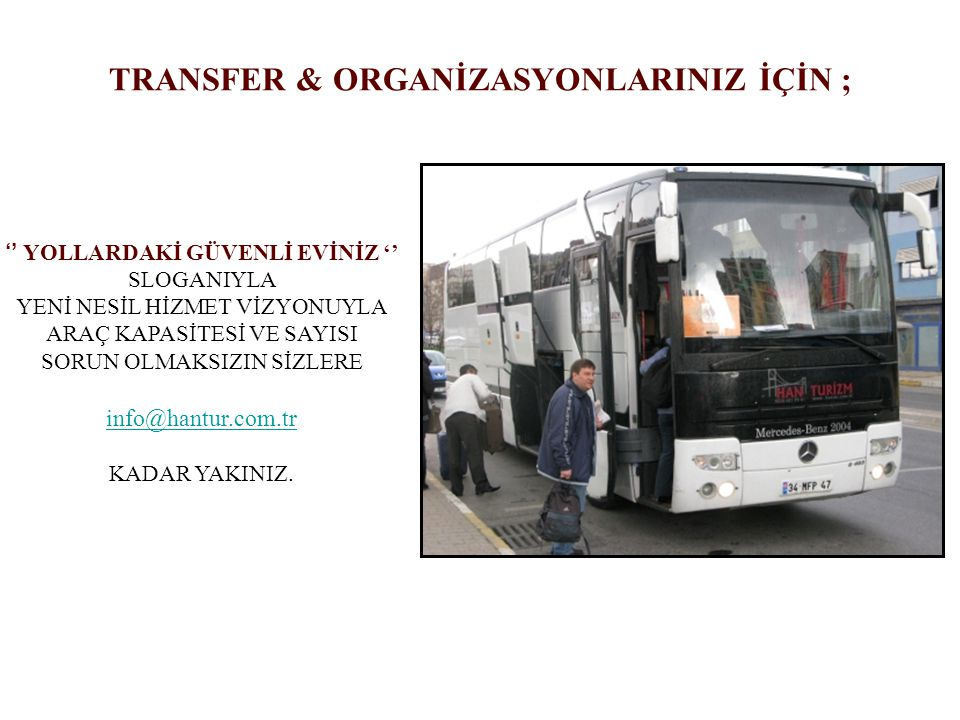 TRANSFER & ORGANİZASYONLARINIZ İÇİN ;