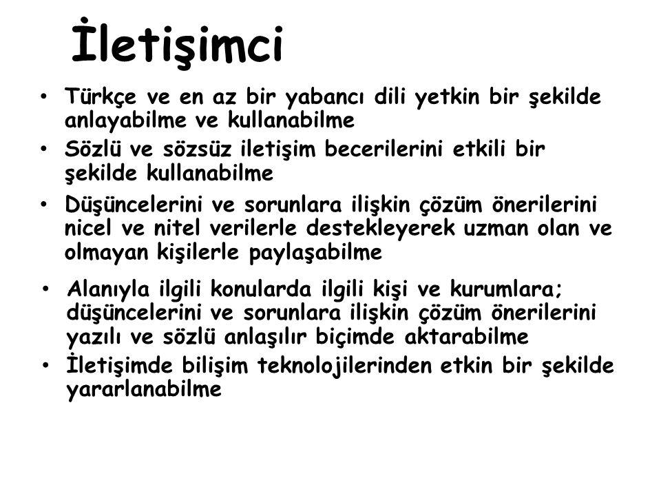 İletişimci Türkçe ve en az bir yabancı dili yetkin bir şekilde anlayabilme ve kullanabilme.