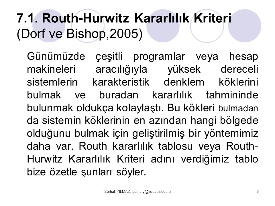 7.1. Routh-Hurwitz Kararlılık Kriteri (Dorf ve Bishop,2005)
