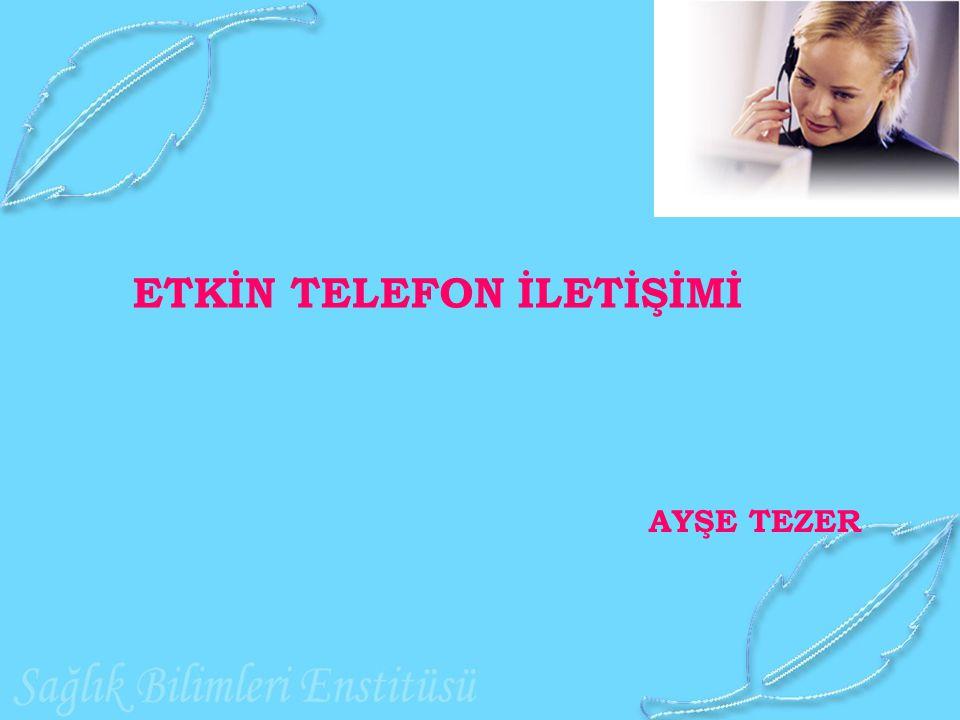 ETKİN TELEFON İLETİŞİMİ