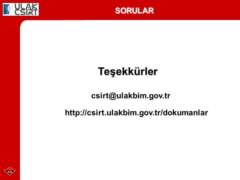 Teşekkürler SORULAR csirt@ulakbim.gov.tr