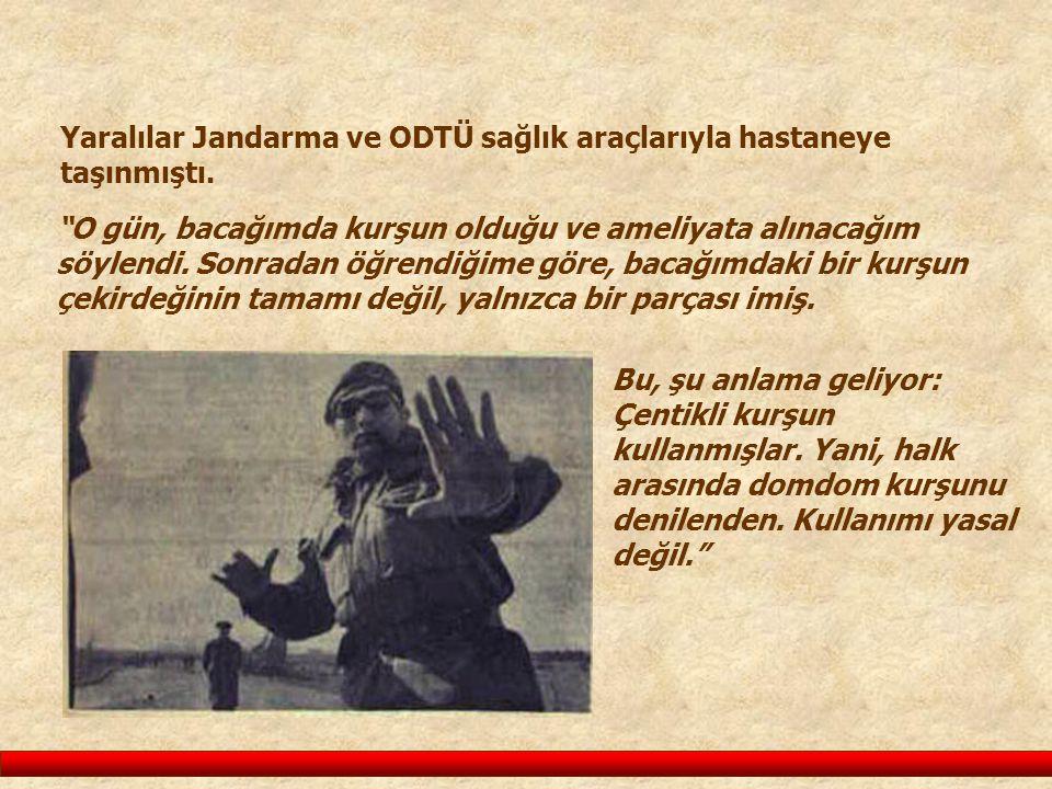 Yaralılar Jandarma ve ODTÜ sağlık araçlarıyla hastaneye taşınmıştı.