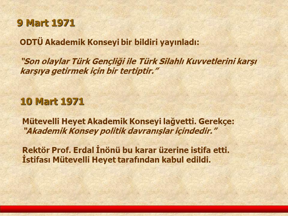 9 Mart 1971 10 Mart 1971 ODTÜ Akademik Konseyi bir bildiri yayınladı: