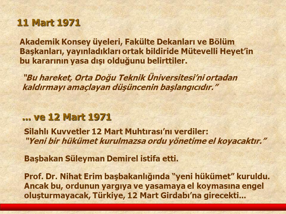 11 Mart 1971 Akademik Konsey üyeleri, Fakülte Dekanları ve Bölüm Başkanları, yayınladıkları ortak bildiride Mütevelli Heyet'in.