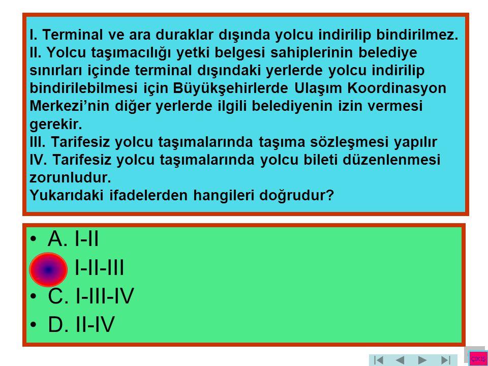 A. I-II B. I-II-III C. I-III-IV D. II-IV