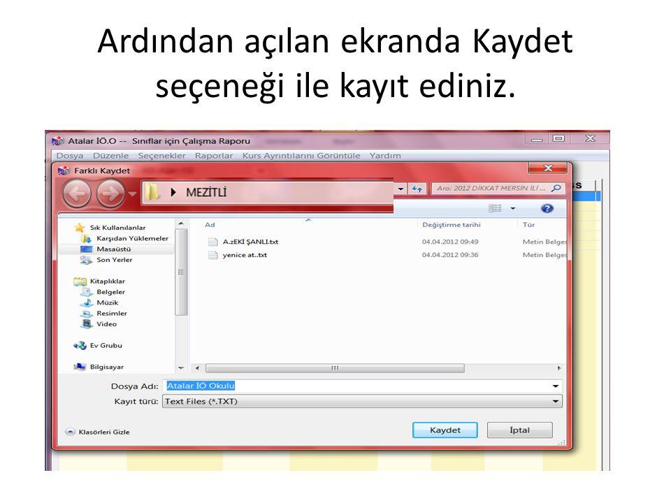 Ardından açılan ekranda Kaydet seçeneği ile kayıt ediniz.