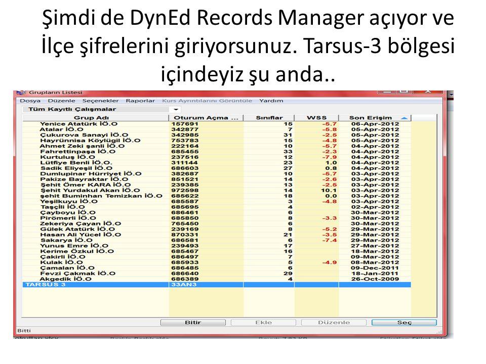 Şimdi de DynEd Records Manager açıyor ve İlçe şifrelerini giriyorsunuz