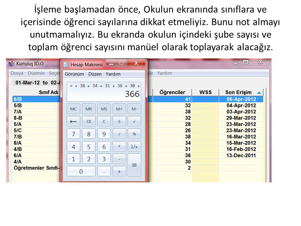 İşleme başlamadan önce, Okulun ekranında sınıflara ve içerisinde öğrenci sayılarına dikkat etmeliyiz.