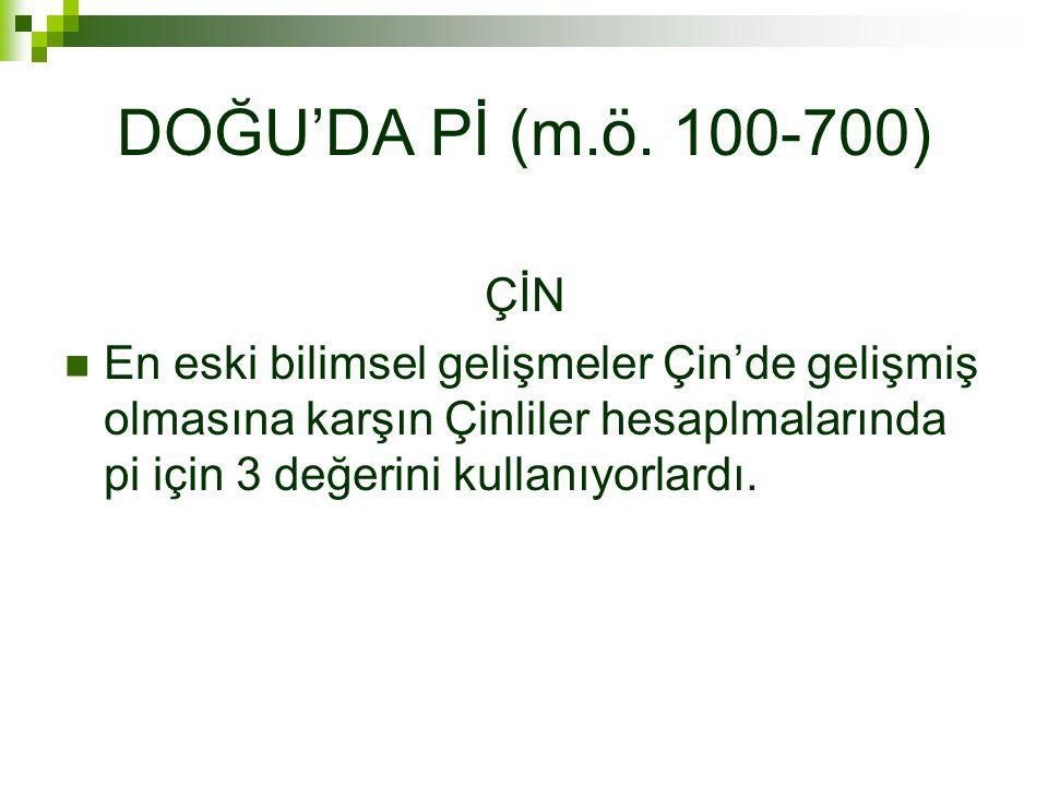 DOĞU'DA Pİ (m.ö. 100-700) ÇİN.
