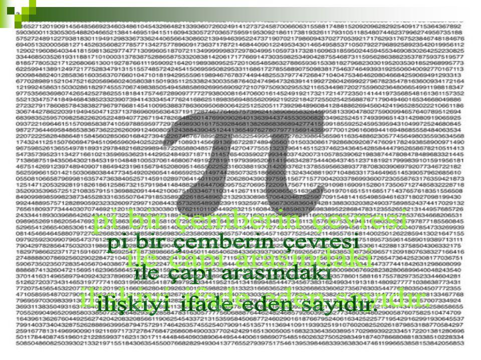 pi bir çemberin çevresi ile çapı arasındaki