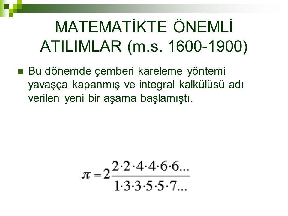 MATEMATİKTE ÖNEMLİ ATILIMLAR (m.s. 1600-1900)
