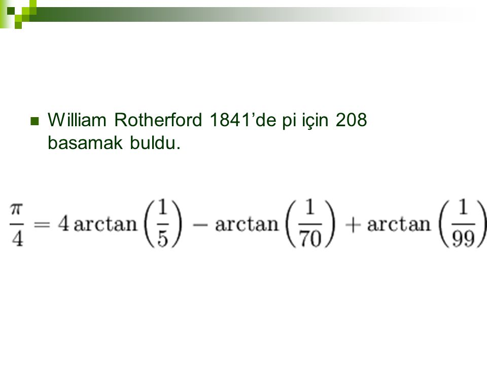 William Rotherford 1841'de pi için 208 basamak buldu.