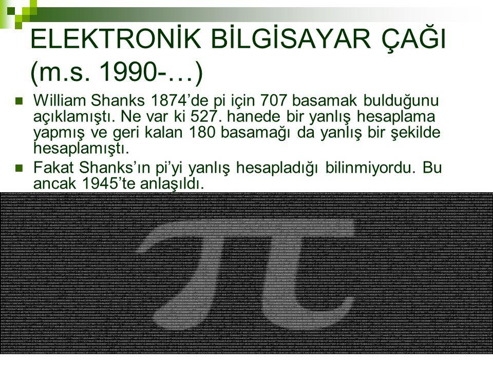 ELEKTRONİK BİLGİSAYAR ÇAĞI (m.s. 1990-…)