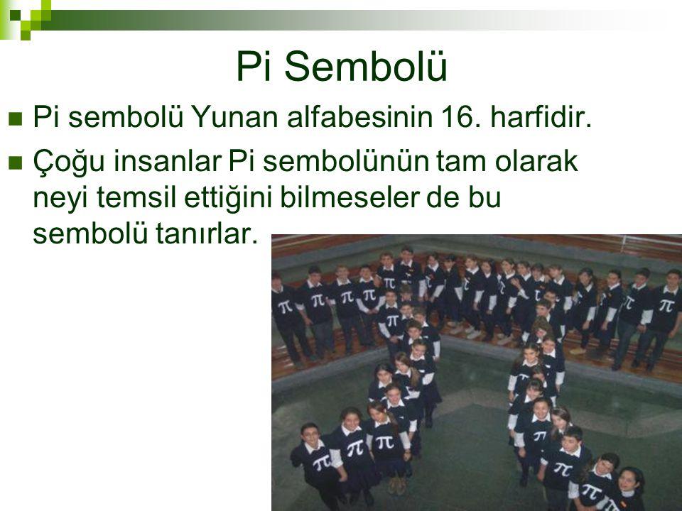 Pi Sembolü Pi sembolü Yunan alfabesinin 16. harfidir.