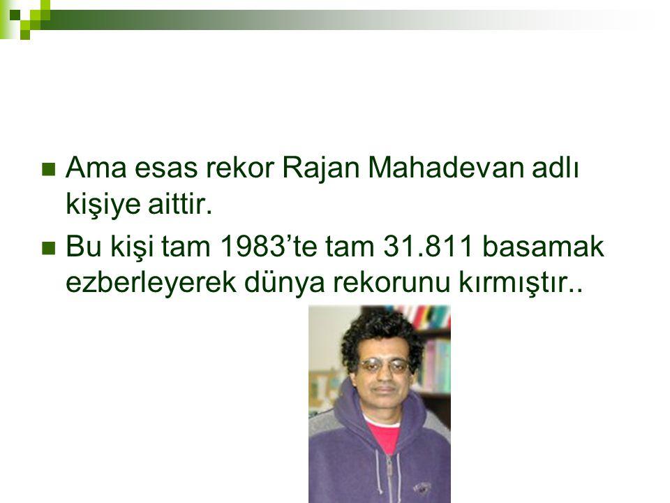 Ama esas rekor Rajan Mahadevan adlı kişiye aittir.