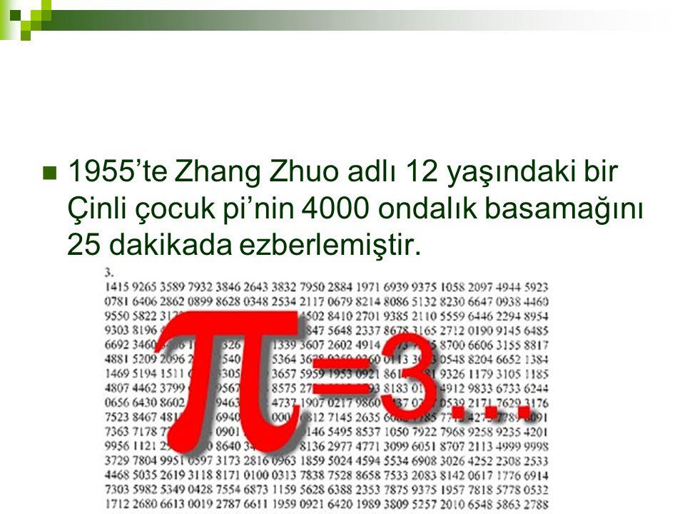 1955'te Zhang Zhuo adlı 12 yaşındaki bir Çinli çocuk pi'nin 4000 ondalık basamağını 25 dakikada ezberlemiştir.