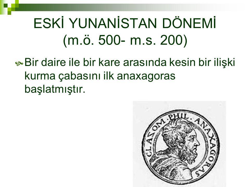 ESKİ YUNANİSTAN DÖNEMİ (m.ö. 500- m.s. 200)