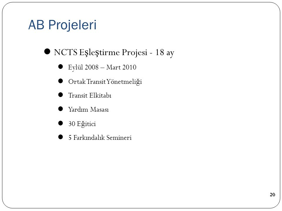 AB Projeleri NCTS Eşleştirme Projesi - 18 ay Eylül 2008 – Mart 2010