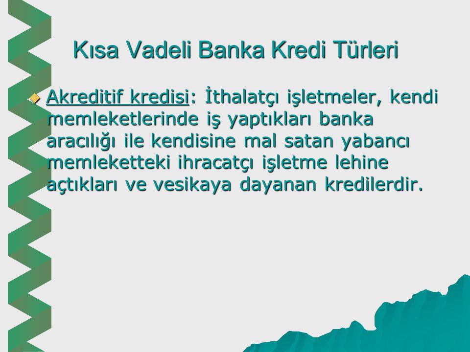 Kısa Vadeli Banka Kredi Türleri