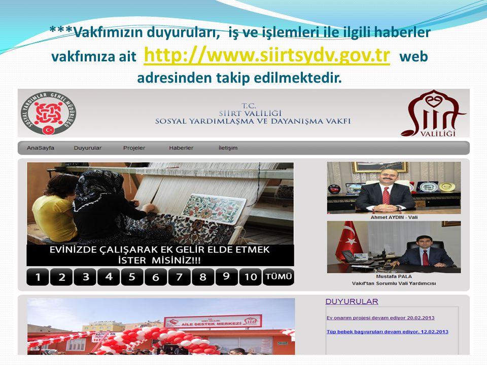 ***Vakfımızın duyuruları, iş ve işlemleri ile ilgili haberler vakfımıza ait http://www.siirtsydv.gov.tr web adresinden takip edilmektedir.