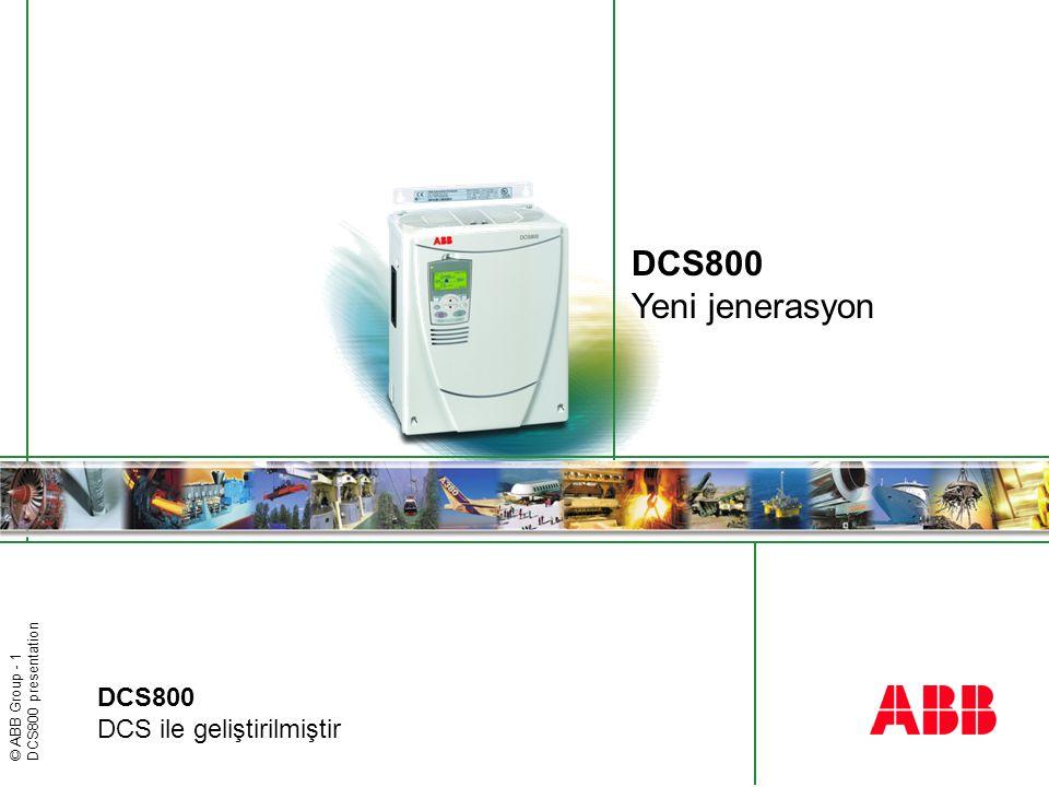 DCS800 Yeni jenerasyon DCS800 DCS ile geliştirilmiştir