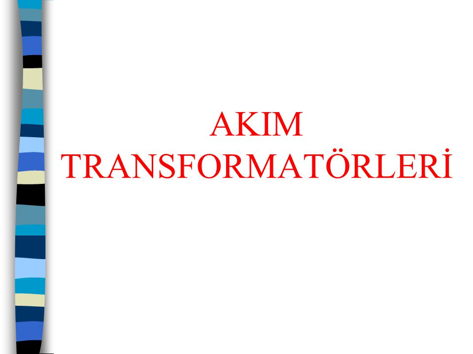 AKIM TRANSFORMATÖRLERİ