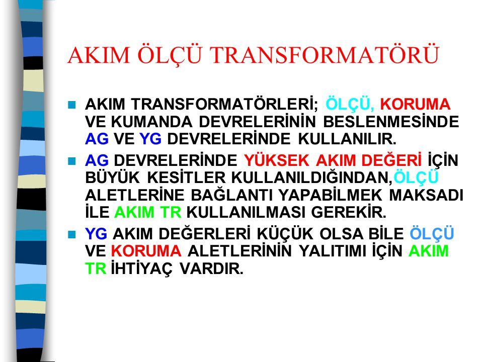 AKIM ÖLÇÜ TRANSFORMATÖRÜ