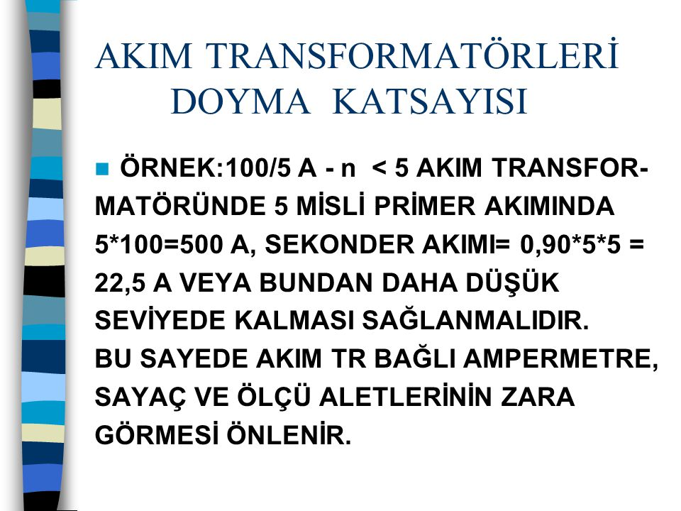 AKIM TRANSFORMATÖRLERİ DOYMA KATSAYISI