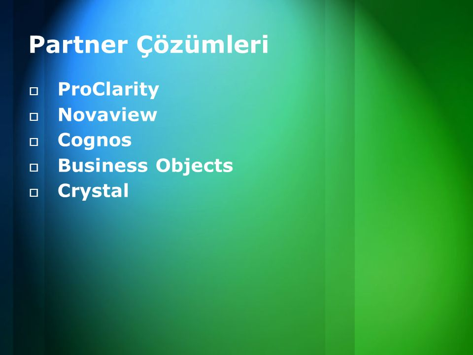 Partner Çözümleri ProClarity Novaview Cognos Business Objects Crystal