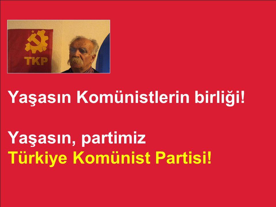Yaşasın Komünistlerin birliği