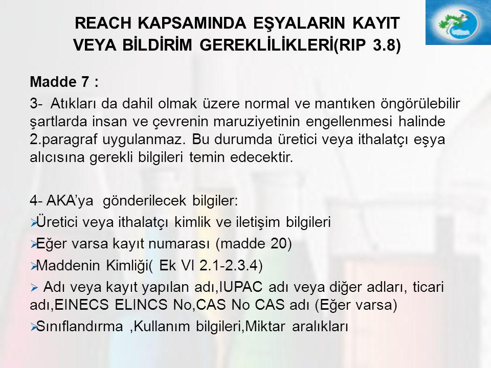 REACH KAPSAMINDA EŞYALARIN KAYIT VEYA BİLDİRİM GEREKLİLİKLERİ(RIP 3.8)