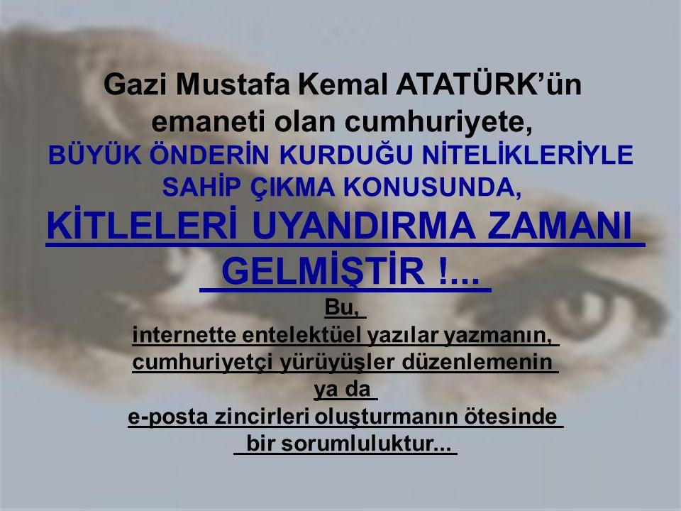 KİTLELERİ UYANDIRMA ZAMANI GELMİŞTİR !...