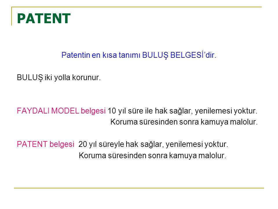 Patentin en kısa tanımı BULUŞ BELGESİ'dir.