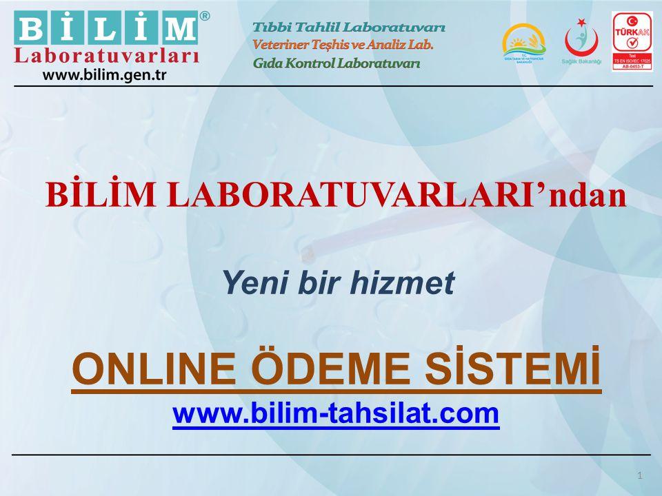 BİLİM LABORATUVARLARI'ndan Yeni bir hizmet ONLINE ÖDEME SİSTEMİ www