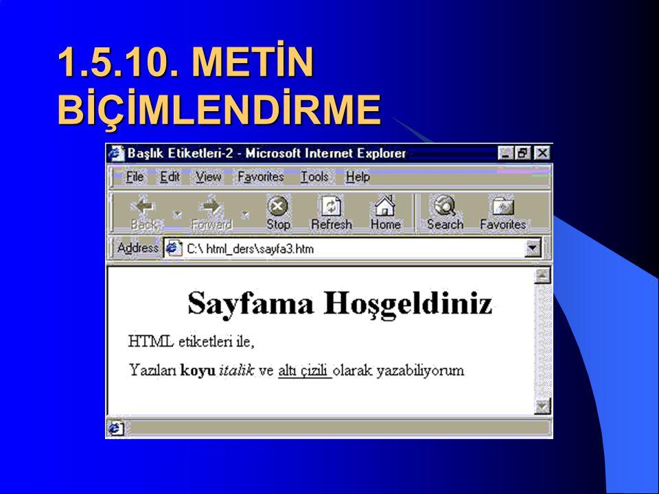 1.5.10. METİN BİÇİMLENDİRME