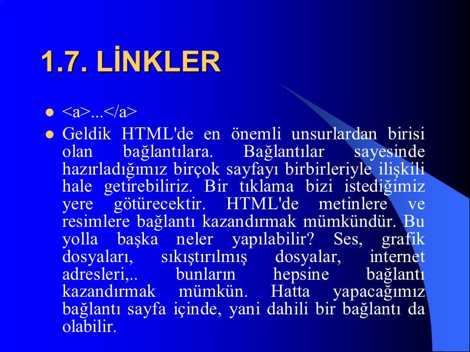 1.7. LİNKLER <a>...</a>