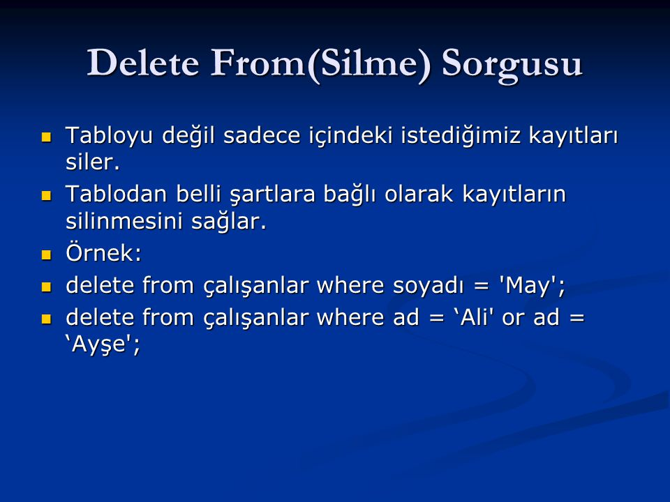 Delete From(Silme) Sorgusu